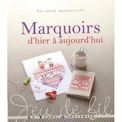 livre Marquoirs d'Hier à Aujourd'hui - 64 Pages - Editions