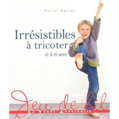 livre Irrésistibles à Tricoter - 64 pages - Editions
